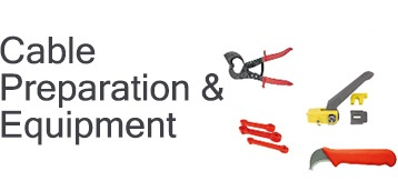 Cable Preparation & Equipment
