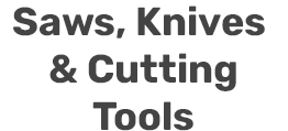 Saws, Knives & Cutting Tools